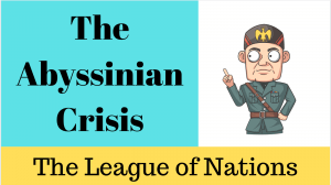 The Abyssinian Crisis and the League of Nations Response