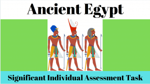 Significant Individual Research Assessment on Ancient Egypt