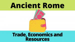 Ancient Roman Trade, Economics and Resources