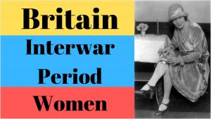 Women in Britain during the Interwar Years