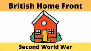 Britain on the Home Front during the Second World War