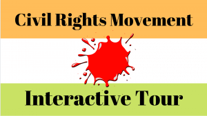 Civil Rights Movement Interactive Tour