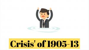 Crisis' of 1905-13