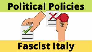 Political Policies of Fascist Italy