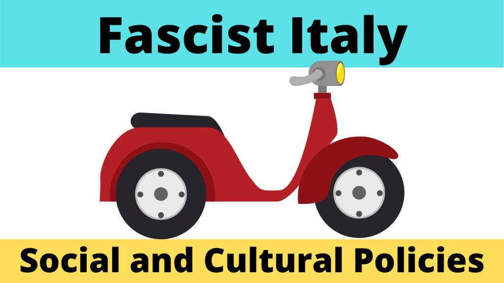 Social and Cultural Domestic Policies of Fascist Italy