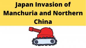 Japan Invasion of Manchuria and Northern China