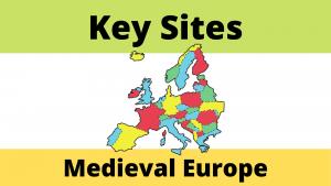 Medieval Europes' Key Sites