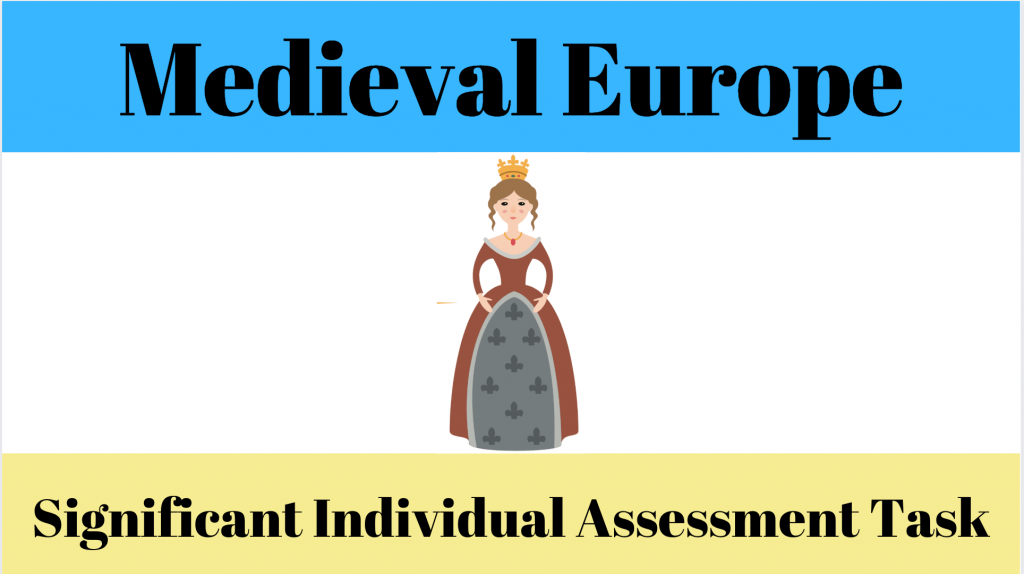 Significant Individuals Assessment task of Medieval Europe