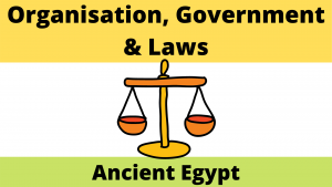 Organisation Government and laws of Ancient Egypt