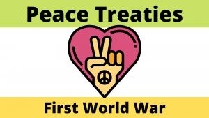 First World War Peace Treaties