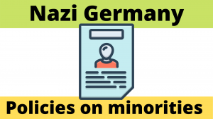 Impact of Policies on minorities including Propaganda in Nazi Germany