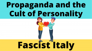 Propaganda and the Cult of Personality