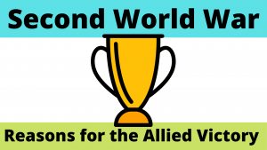 Reasons for the Allied Victory of the Second World War