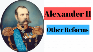 Other Reforms of Alexander II
