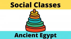 Social Classes of Ancient Egypt