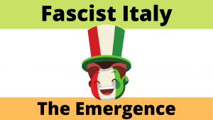 The Emergence of Fascist Italy