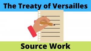 The Treaty of Versailles Source Work