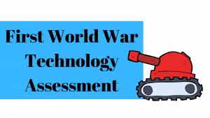 First World War Technology Assessment Task