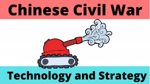 Technology and Strategy during the Chinese Civil War