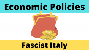 Economic Policies of Fascist Italy