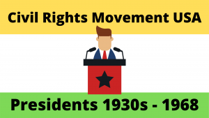 Presidents during the Civil Rights Movement 1930s-1968