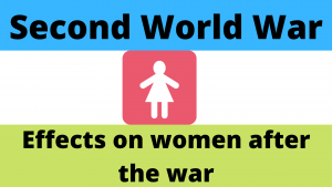The Effects on Women after the Second World War