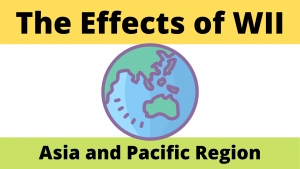 The Effects of World War Two Asia Pacific