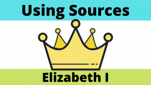 Elizabeth I - Using Sources