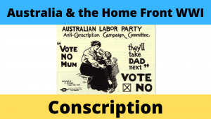 Conscription - Australia WWI