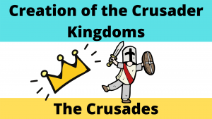 creation of the crusader kingdoms