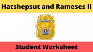 Hatshepsut and Rameses II Student Worksheet