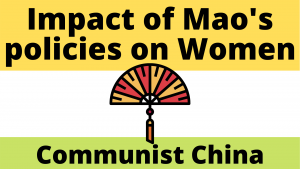 Impact of Mao's policies on Women in Communist China