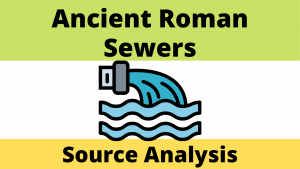 Ancient Roman Sewers and Source Analysis