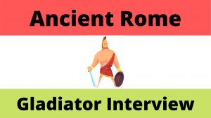 Interview with a Roman Gladiator