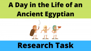 Daily Life for Ancient Egyptians Research Task