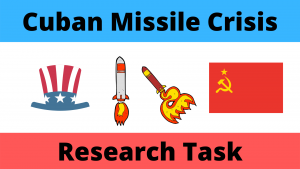 Cuban Missile Crisis Research Task