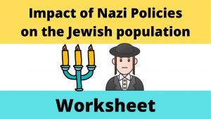 Impact of Nazi Policies on the Jewish population Worksheet