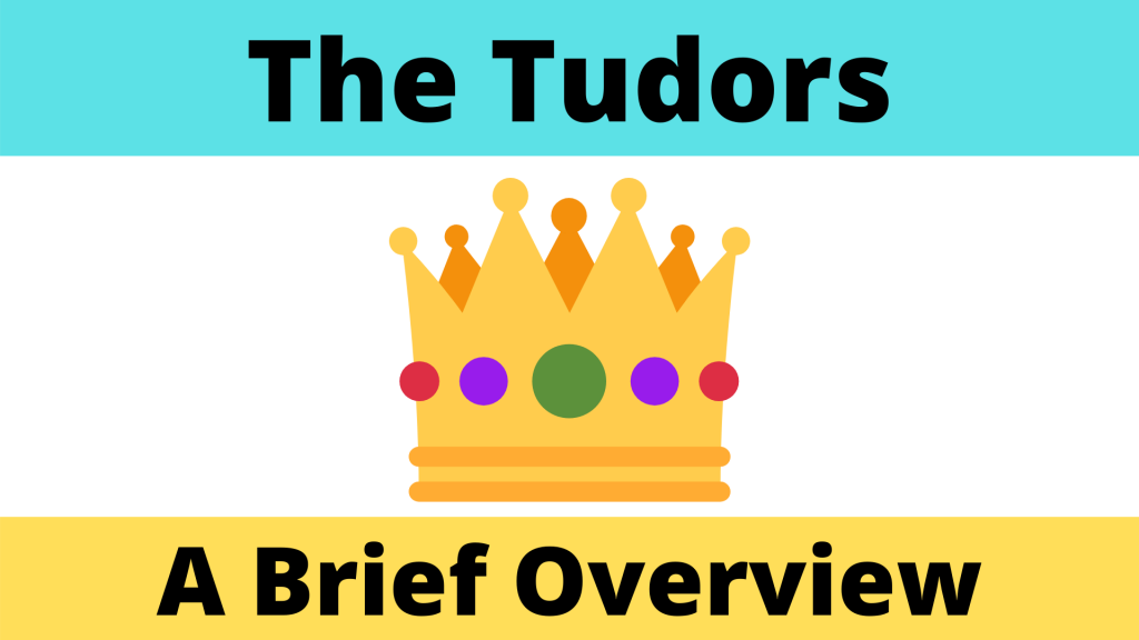 The Tudor Period - A Brief Overview