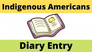 Life as an Indigenous American Diary Entry Worksheet