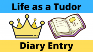 Life as a Tudor Diary Entry Worksheet