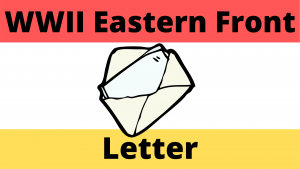 Letter from the Front Line of the Eastern Front WWII