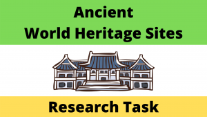 Ancient World Heritage Sites Research Task
