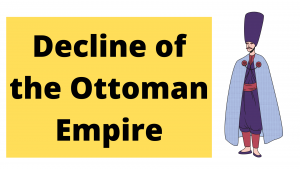 Decline of the Ottoman Empire Introduction