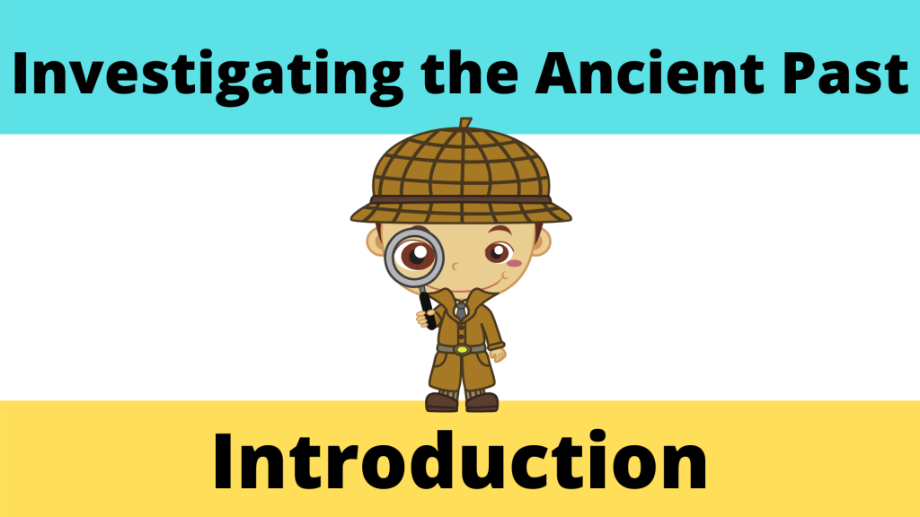 Investigating the Ancient Past Introduction Lesson