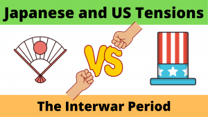 Japanese and US Tensions Interwar Period