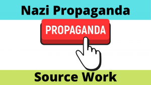 Nazi Propaganda Source Work
